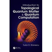 Introduction to Topological Quantum Matter & Quantum Computation by Tudor D. Stanescu
