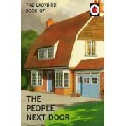 The Ladybird Book of the People Next Door by Jason Hazeley