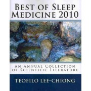 Best of Sleep Medicine 2010 by Associate Professor National Jewish Medical Center Teofilo Lee-Chiong