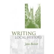 Writing Local History by John Beckett
