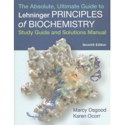 Absolute, Ultimate Guide to Principles of Biochemistry Study Guide and Solutions Manual by University David L Nelson