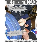 The Strength Coach Training Techniques and Methods by MR Paul Kerridge