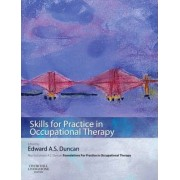 Skills for Practice in Occupational Therapy by Edward A. S. Duncan
