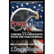 S Douglas Woodward Power Quest--Book One: America's Obsession with the Paranormal