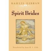 Spirit Brides by Kahlil Gibran