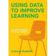 Using Data to Improve Learning by Anthony Shaddock