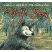 The Wolf's Story by Toby Forward