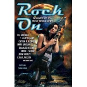 Rock On: The Greatest Hits of Science Fiction & Fantasy by F. Paul Wilson