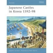 Japanese Castles in Korea 1592-98 by Stephen Turnbull