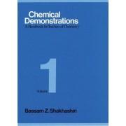 Chemical Demonstrations: Volume 1 by Bassam Z. Shakhashiri