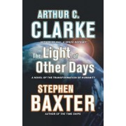 The Light of Other Days by Sir Arthur C Clarke