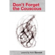 Don't Forget the Couscous by Amir Darwish