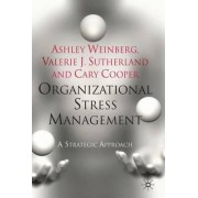 Organizational Stress Management 2010 by Ashley Weinberg