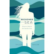 Beckoned by the Sea: Women at Work on the Cascadia Coast