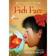 Fish Face by Patricia Reilly Giff