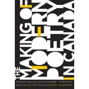 The Making of Modern Poetry in Canada: Essential Commentary on Poetry in English, Third Edition
