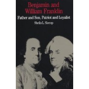 Benjamin and William Franklin by Sheila L. Skemp
