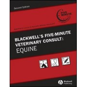 Blackwell's Five-minute Veterinary Consult: Equine by Jean-Pierre Lavoie