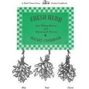 Fresh Herb Pocket Cookbook by Jane Wilson Morton