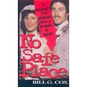 No Safe Place by Bill G. Cox