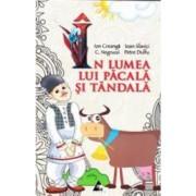 In lumea lui Pacala si Tandala - Ion Creanga Ioan Slavici C. Negruzzi Petre Dulfu