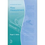 An Introductory Guide to Flow Measurement by R.C. Baker