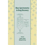 Mass Spectrometry in Drug Discovery by David T. Rossi