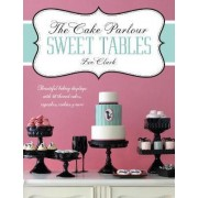 The Cake Parlour Sweet Tables - Beautiful Baking Displays with 40 Themed Cakes, Cupcakes & More by Zoe Clark