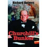 Churchill's Bunker by Richard T. Holmes