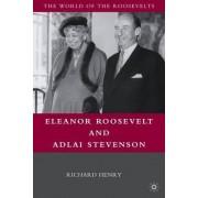 Eleanor Roosevelt and Adlai Stevenson by Richard Henry