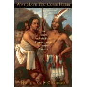 Why Have You Come Here? by Nicholas P. Cushner