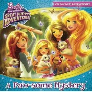 A Paw-Some Mystery (Barbie and Her Sisters in the Great Puppy Adventure) by Mary Man-Kong