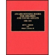 Award-Winning Books for Children and Young Adults, 1990-1991 1990-91 by Betty L. Criscoe