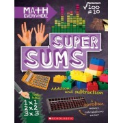 Super Sums: Addition, Subtraction, Multiplication, and Division