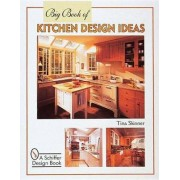 Big Book of Kitchen Design Ideas by Tina Skinner