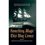 Something Magic This Way Comes by Martin Greenberg