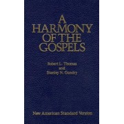 A Harmony of the Gospels by Robert L. Thomas