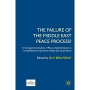 The Failure of the Middle East Peace Process? by Guy Ben-Porat