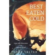 Best Eaten Cold: Love and Obsession in an Online World