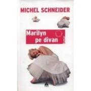 Marilyn pe divan - Michel Schneider