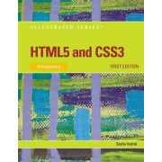 HTML5 and CSS3, Illustrated Introductory by Sasha Vodnik