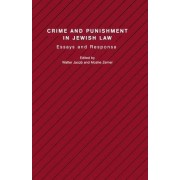 Crime and Punishment in Jewish Law by Walter Jacob