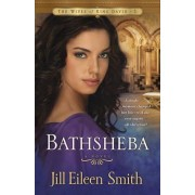 Bathsheba by Jill Eileen Smith