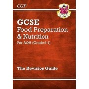 New Grade 9-1 GCSE Food Preparation & Nutrition - AQA Revision Guide by CGP Books