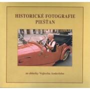 Historické fotografie Piešťan zo zbierky Vojtecha Anderleho