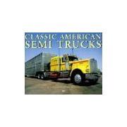 Classic American Semi Trucks