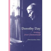 Dorothy Day: Writings from Commonweal by Dorothy Day