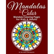 Mandalas to Color - Mandala Coloring Pages for Kids & Adults by MR Richard Edward Hargreaves