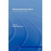 Re-Shaping Museum Space by Suzanne MacLeod
