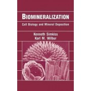 Biomineralization by Kenneth Simkiss
